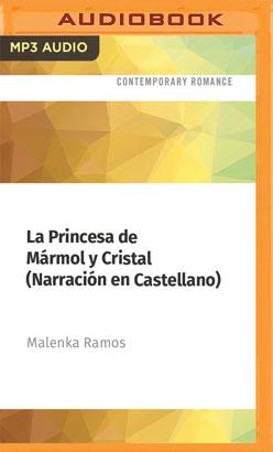 La Princesa de Mármol y Cristal (Narración en Castellano)
