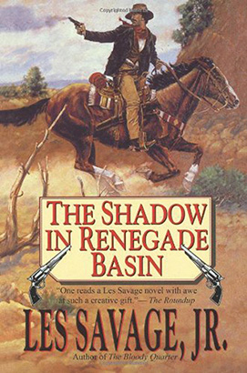 Shadow in Renegade Basin, The