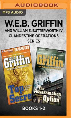 W.E.B. Griffin and William E. Butterworth IV Clandestine Operations Series: Books 1-2