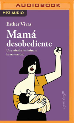 Mamá Desobediente (Narración en Castellano)