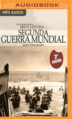 Breve historia de la Segunda Guerra Mundial (Narración en Castellano)