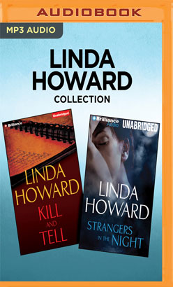 Linda Howard Collection - Kill and Tell & Strangers in the Night