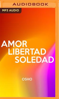 Amor, libertad y soledad (Narración en Castellano)
