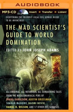 Mad Scientist's Guide to World Domination, The