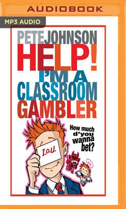 Help, I'm a Classroom Gambler