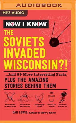 Now I Know: The Soviets Invaded Wisconsin?!