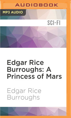 Edgar Rice Burroughs: A Princess of Mars
