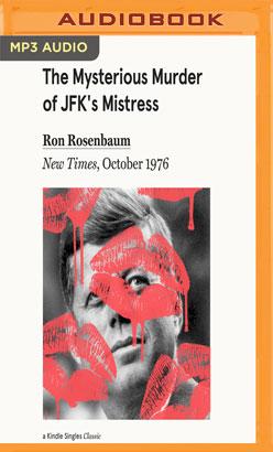 Mysterious Murder of JFK's Mistress, The