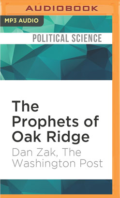 Prophets of Oak Ridge, The