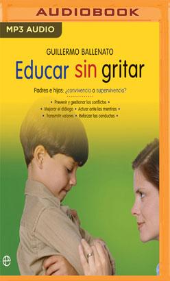 Educar sin gritar (Narración en Castellano)