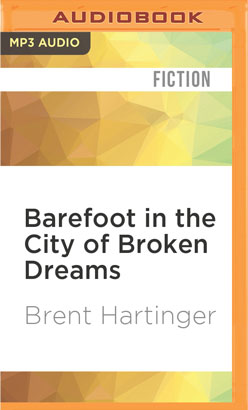 Barefoot in the City of Broken Dreams
