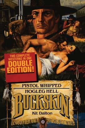 Buckskin Double: Pistol Whipped/Hogleg Hell