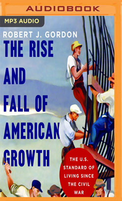 Rise and Fall of American Growth, The