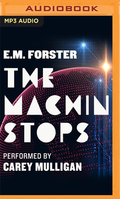 Machine Stops [Audible Edition], The