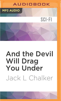 And the Devil Will Drag You Under