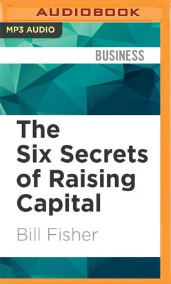Six Secrets of Raising Capital, The
