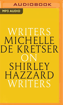 Michelle de Kretser on Shirley Hazzard
