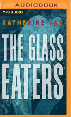 Glass Eaters, The