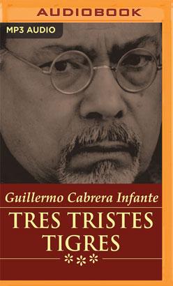 Tres Tristes Tigres (Narración en Castellano)