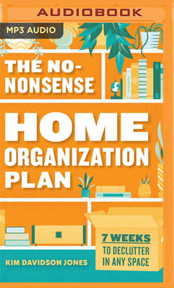 No-Nonsense Home Organization Plan, The
