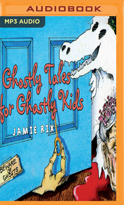 Ghostly Tales for Ghastly Kids