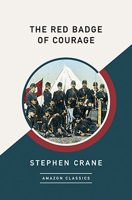 Red Badge of Courage (AmazonClassics Edition), The