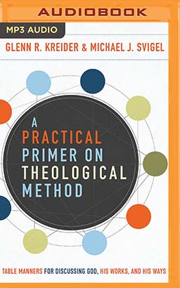 Practical Primer on Theological Method, A