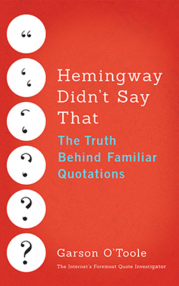 Hemingway Didn't Say That
