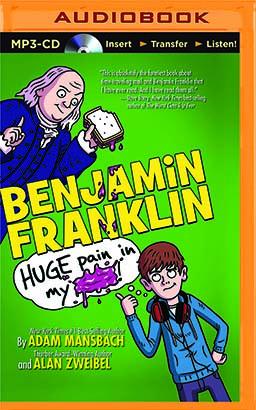 Benjamin Franklin: Huge Pain in My...