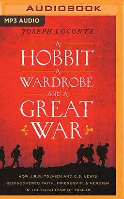 Hobbit, a Wardrobe, and a Great War, A