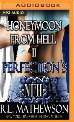 Perfection's Honeymoon from Hell