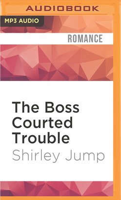 Boss Courted Trouble, The