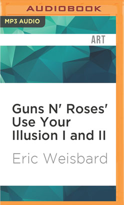 Guns N' Roses' Use Your Illusion I and II