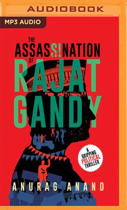 Assassination of Rajat Gandy, The