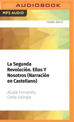 La Segunda Revolución. Ellos Y Nosotros (Narración en Castellano)