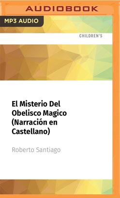 El Misterio Del Obelisco Magico (Narración en Castellano)