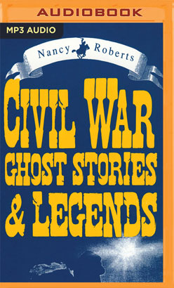 Civil War Ghosts, Stories and Legends