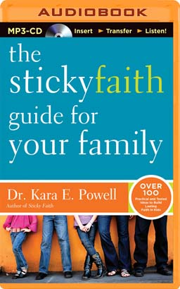 Sticky Faith Guide for Your Family, The