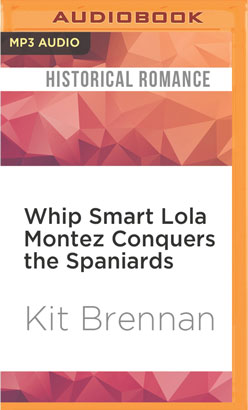 Whip Smart Lola Montez Conquers the Spaniards