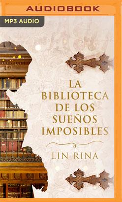 La biblioteca de los sueños imposibles (Narración en Castellano)