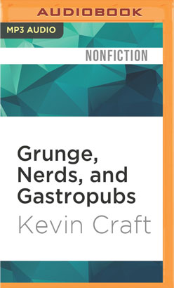 Grunge, Nerds, and Gastropubs