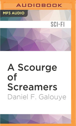 Scourge of Screamers, A