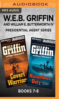 W.E.B. Griffin Presidential Agent Series: Books 7-8