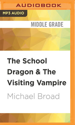 School Dragon & The Visiting Vampire, The