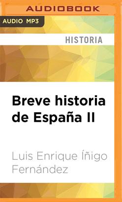 Breve historia de España II (Narración en Castellano)
