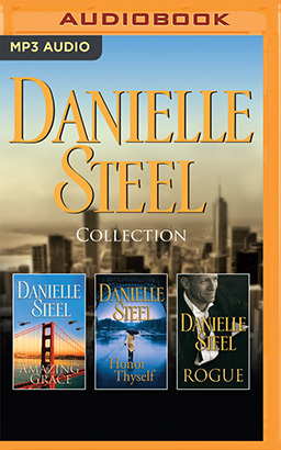 Danielle Steel - Collection: Amazing Grace & Honor Thyself & Rogue
