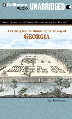 Primary Source History of the Colony of Georgia, A