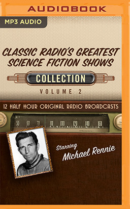Classic Radio's Greatest Science Fiction Shows Collection 2