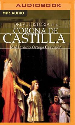 Breve historia de la Corona de Castilla (Narración en Castellano)