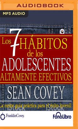Los 7 Habitos de los Adolescentes Altamente Efectivos